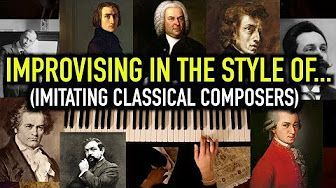 Improvising in the style of different classical composers