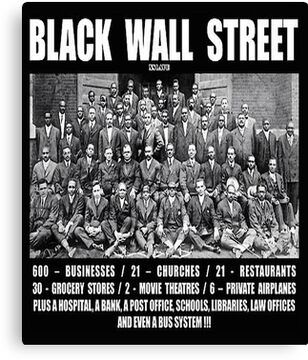 Black wall Street - Black Wall Street' Poster by Cinderfellaman. Wall Street, We Are The World, In This World, Black History Facts, Black History Month People, Black History Inventors, Black History Quotes, Cultura General, By Any Means Necessary