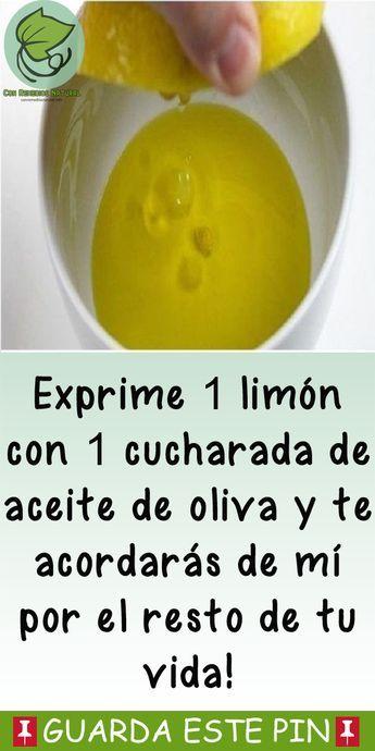 Exprime 1 Limón Con 1 Cucharada De Aceite De Oliva Y Te Acordarás De Mí Por El Resto De Tu Vida Limón Aceite Oliva Vida Food Nutrition Caseros