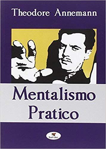 Scaricare Mentalismo Pratico Libri Pdf Gratis Libri Lettura Leggende