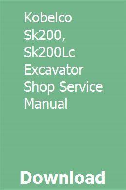 Kobelco Sk200 Sk200lc Excavator Shop Service Manual Excavator Excavator Parts Manual
