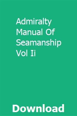 Admiralty Manual Of Seamanship Vol Ii Manual Exam Study Pdf Download