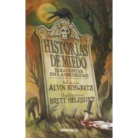 Historias De Miedo Para Contar En La Osc Historias De Miedo Para Contar En La Oscuridad 1 Paperback Walmart Com Historias De Miedo Libros De Terror Cuentos De Terror