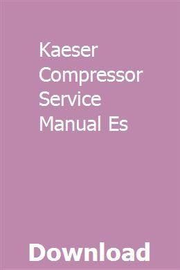 Kaeser Compressor Service Manual Es Manual Portable Compressor Pdf