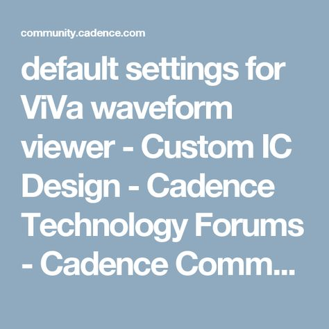 default settings for ViVa waveform viewer - Custom IC Design