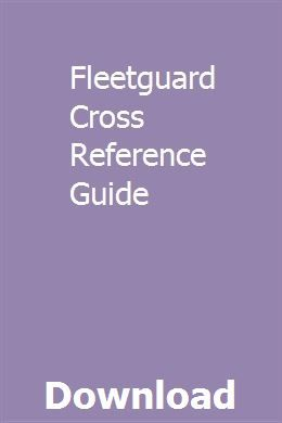 Fleetguard Cross Reference Guide Cross Reference Engines For Sale Reference Chart