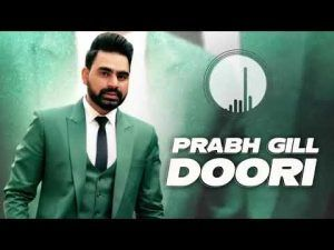 Doori Mp3 Song Download In Punjabi By Prabh Gill 2020 In 2020 Mp3 Song Songs Song Lyrics