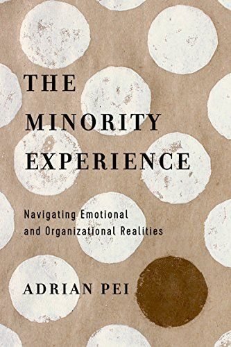 Download Pdf The Minority Experience Navigating Emotional And Organizational Realities Free Epub Mobi Ebooks Emotions Thought Provoking Book Reality