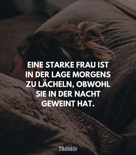 Eine starke Frau ist morgens in der Lage zu lächeln, obwohl sie in der Nacht geweint hat. // Finde und teile inspirierende Zitate, #Sprüche und #Lebensweisheiten auf 21kollektiv.de