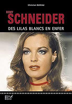Romy Schneider Des Lilas Blancs En Enfer Amazon Fr Dureau Christian Livres Romy Schneider Telechargement Lilas Blanc