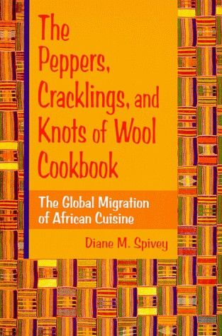 The Peppers Cracklings And Knots Of Wool Cookbook The Global Migration Of African Cuisine Stuffed Peppers African Cuisine Cookbook