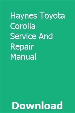 Haynes Toyota Corolla Service And Repair Manual Toyota Corolla Repair Manuals Chilton Repair Manual