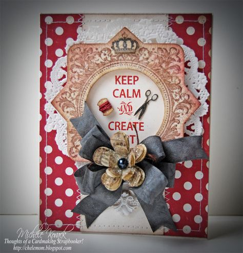 @JustRite Stampers has come out with a Keep Calm stamp set! It is so much fun to play with! It coordinates with @Spellbinders new die, Nested Medallions.