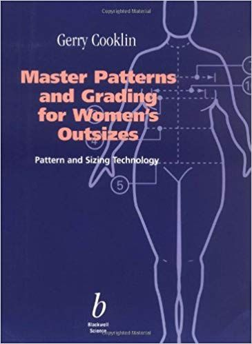 Master Patterns And Grading For Women S Outsizes Gerry Cooklin 9780632039159 Amazon Com Books Pattern Maxi Dress Pattern Sewing Pattern Grading