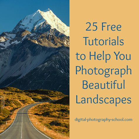 25 Free Tutorials to Help You Photograph Beautiful Landscapes