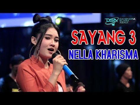 23 Nella Kharisma Sayang 3 Official Youtube Youtube