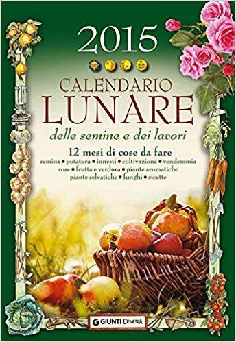 Calendario Innesti Pdf.Calendario Lunare Delle Semine E Dei Lavori 2015 12 Mesi Di