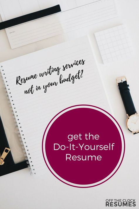 Resume Writing Services Not In Your Budget The Diy Resume Includes