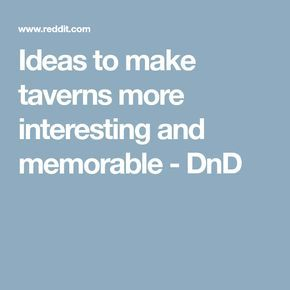 Ideas to make taverns more interesting and memorable - DnD
