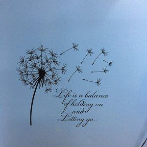 Dandelion Wall Decal Quote Life Is A Balance Holding On Letting Go | Etsy