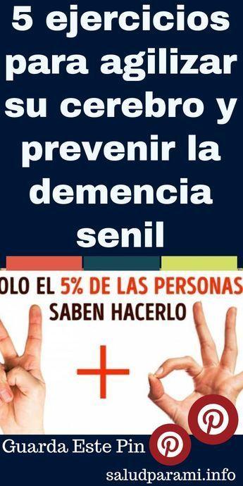 5 Ejercicios Para Agilizar Su Cerebro Y Prevenir La Demencia Senil Ejercicios Para La Mente Consejos Para La Salud Ejercicio Mental
