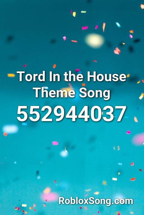 Tord In The House Theme Song Roblox Id Roblox Music Codes In 2020 Songs Theme Song Theme