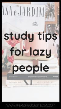 Study Tips for Lazy People - There She Goes | Real shit