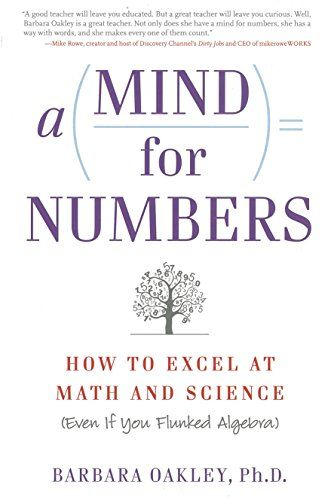 Mind For Numbers How To Excel At Math And Science Even If You Flunked Algebra Best Science Books Learning Techniques Books For Self Improvement