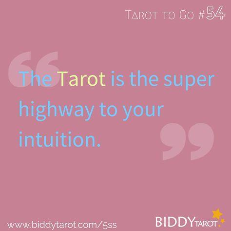 The Tarot is the super highway to your intuition. #TarotTips #TarotToGo biddytarot.com