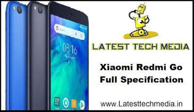 Xiaomi Redmi Go Full Specification Xiaomi Latest Tech Best Phone