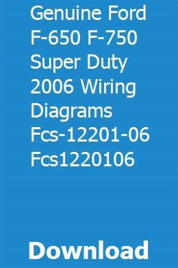 Genuine Ford F 650 F 750 Super Duty 2006 Wiring Diagrams Fcs 12201 06 Fcs1220106 Pdf Download Ford Online