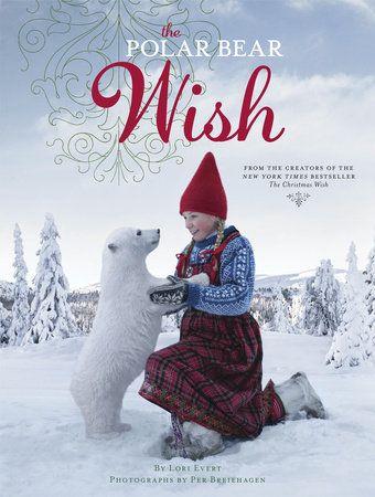 The Polar Bear Wish A Wish Book By Lori Evert 9781524765668 Penguinrandomhouse Com Books Polar Bear Christmas Wishes Baby Polar Bears