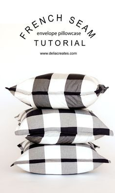 DIY Pillowcases - French Seam Envelope Pillowcase - Easy Sewing Projects for Pillows - Bedroom and Home Decor Ideas - Sewing Patterns and Tutorials - No Sew Ideas - DIY Projects and Crafts for Women Easy Sewing Projects, Sewing Projects For Beginners, Sewing Hacks, Sewing Tutorials, Sewing Crafts, Sewing Patterns, Sewing Tips, Diy Projects, Tutorial Sewing