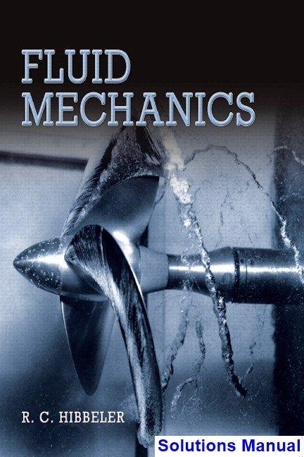 Fluid Mechanics 1st Edition Hibbeler Solutions Manual | Education