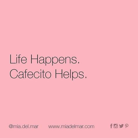 funny quotes, bilingual, latinas, nuestra gente, proud immigrant, orgullo latino, life happesn, cafecito helps, coffee everyday, quotes to live by, daily reminders, si se puede