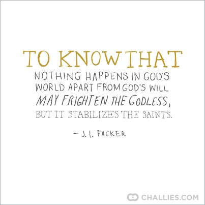 To know that nothing happens in God's world apart from God's will