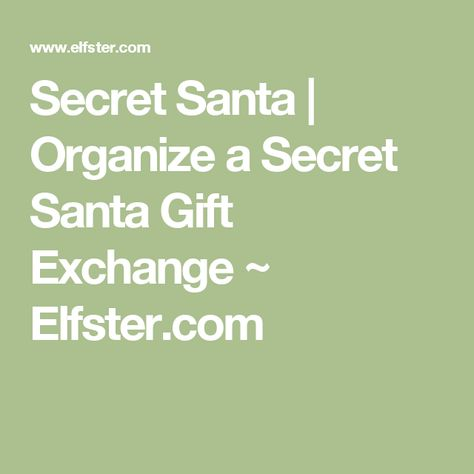 Secret Santa Organize A Secret Santa Gift Exchange Elfster Com