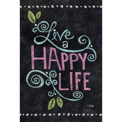 Inspire friends and family with the Toland Home Garden Happy Life Chalkboard Double Sided Flag 's whimsical saying. Printed in the USA with a chalkboard-style. Chalkboard Doodles, Chalkboard Art Quotes, Blackboard Art, Chalkboard Drawings, Chalkboard Lettering, Chalkboard Designs, Chalkboard Paint, Chalkboard Ideas, Chalkboard Pictures