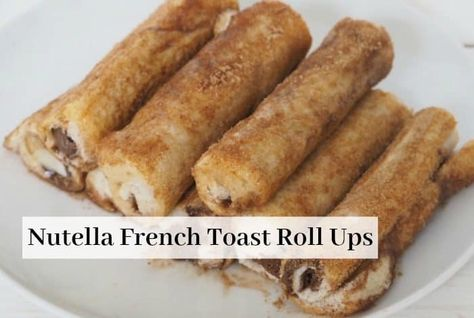 Nutella French Toast Roll Ups.... | The Diary of a Frugal Family