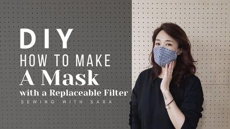DIY Mask : How To Make a Mask with a Replaceable Filter (Free Pattern) Ver.1 - Sewing Therapy - YouTube