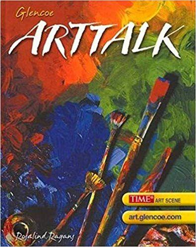 Glencoe Arttalk 4th Edition By Rosalind Ragans Author