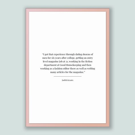 Judith Krantz Quote, Judith Krantz Poster, Judith Krantz Print, Printable Poster, I got that experience through dating dozens of men for ...