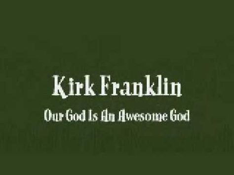 Old School Love It Kirk Franklin He Reigns Our God Is An