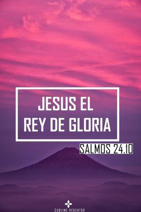 Salmo 24 7 10 Alzad Oh Puertas Vuestras Cabezas Y Alzaos Vosotras Puertas Eternas Y Entrará El Rey De Gloria Quién Imágenes Cristianas Salmos Cristianos