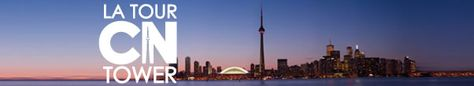 CN Tower; LookOut + Glass Floor + SkyPod + Movie + Motion Theater Ride* All Ages $35.99