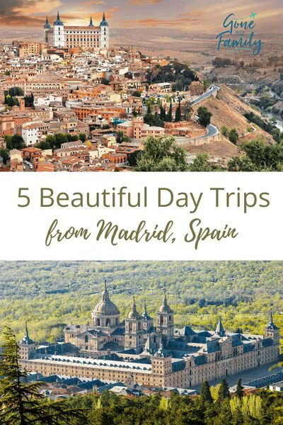 5 Best Day Trips From Madrid Spain In 2020 Day Trips Trip Europe Travel