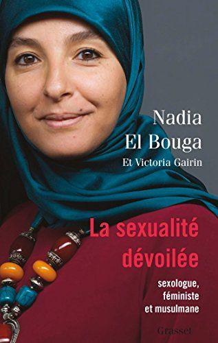 Telecharger La Sexualite Devoilee Sexologue Feministe Et Musulmane Pdf Par Nadia El Bouga Victoria Gairin Telecharger Vot Sexualite Livre Islam Feministe