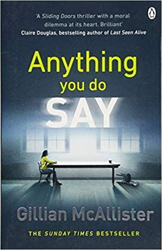 Anything You Do Say The Addictive Psychological Thriller From The Sunday Times Bestselling Author Amazon Thriller Books Psychological Thrillers Books To Read