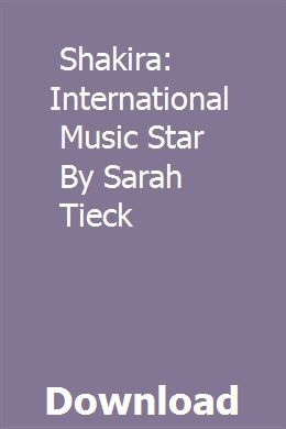 Shakira: International Music Star By Sarah Tieck download