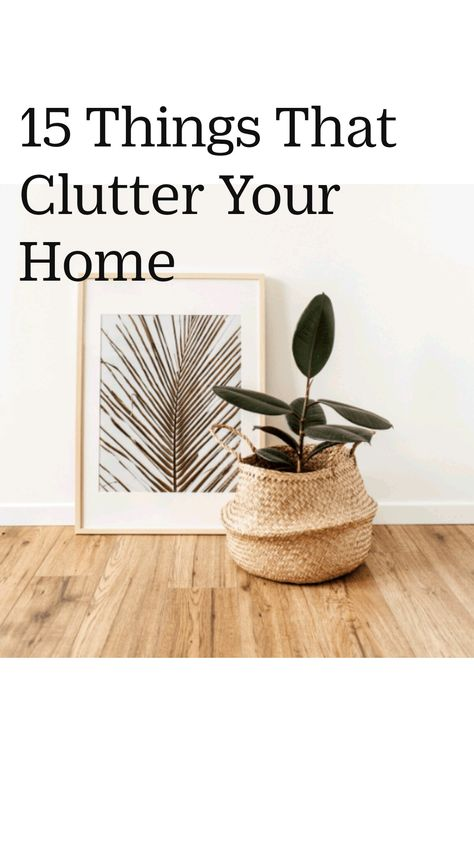 15 Things That Clutter Your Home